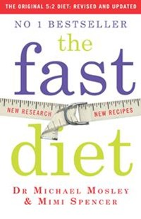 The Fast Diet (The Original 5:2 Diet: Revised and Updated)