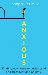 Anxious by Joseph E. LeDoux (9781780747675) - PaperBack - Health & Wellbeing Lifestyle
