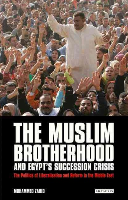 Muslim Brotherhood and Egypt's Succession Crisis