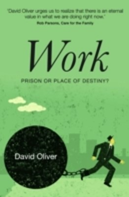Work: Prison or Place of Destiny (Revised)