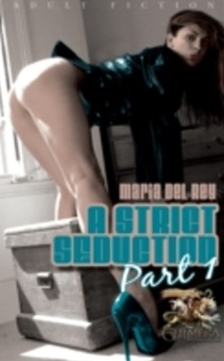 (ebook) Strict Seduction Part 1