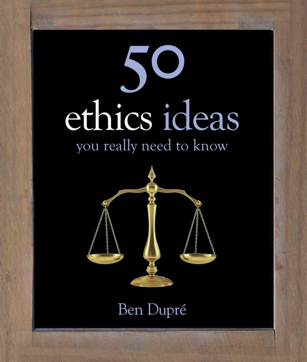 50 Ethics Ideas You Really Need to Know