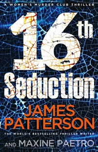 16th Seduction: (Women's Murder Club 16) by James Patterson (9781780895208) - PaperBack - Crime Mystery & Thriller