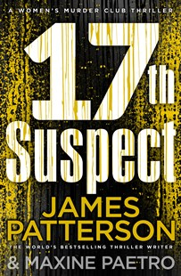 17th Suspect: (Women's Murder Club 17) by James Patterson (9781780895222) - PaperBack - Crime Mystery & Thriller