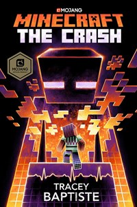 Minecraft: The Crash: (The Second Official Minecraft Novel)