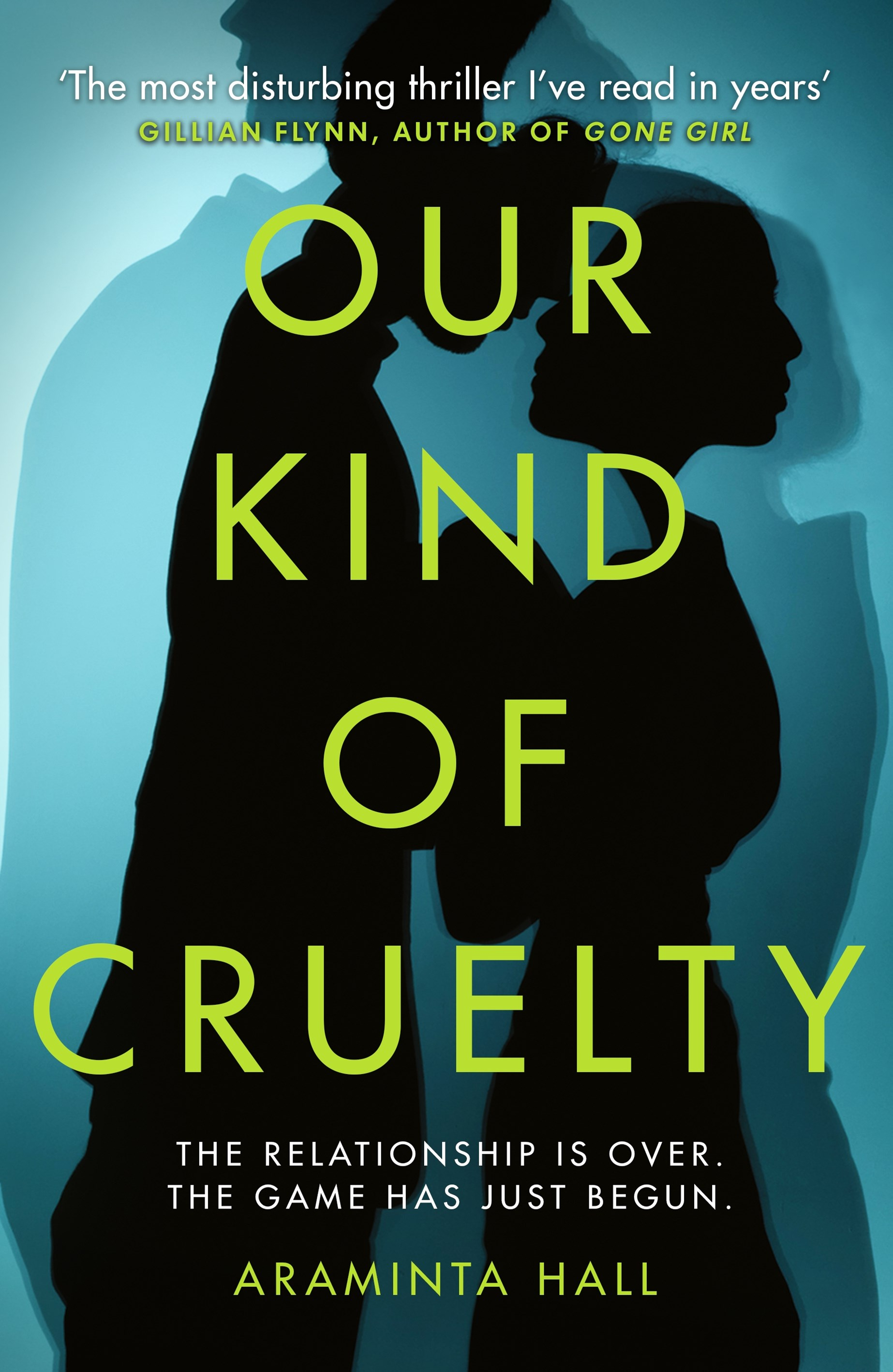 Our Kind of Cruelty: The most addictive psychological thriller of 2018, tipped by A.J. Finn and Lisa Jewell