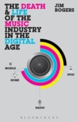 Death and Life of the Music Industry in the Digital Age