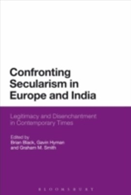 Confronting Secularism in Europe and India