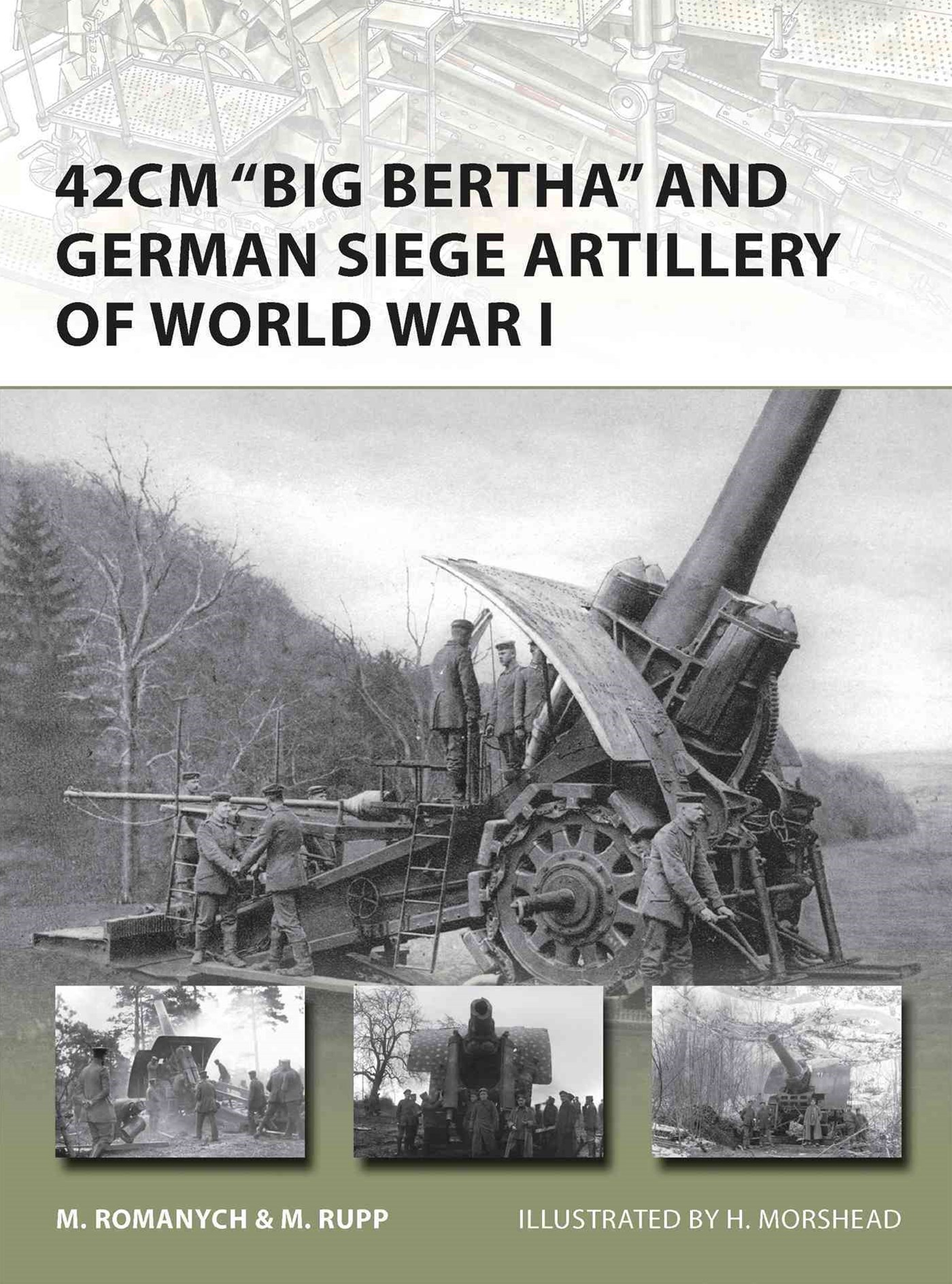 42cm &quote;Big Bertha&quote; and German Siege Artillery of World War I