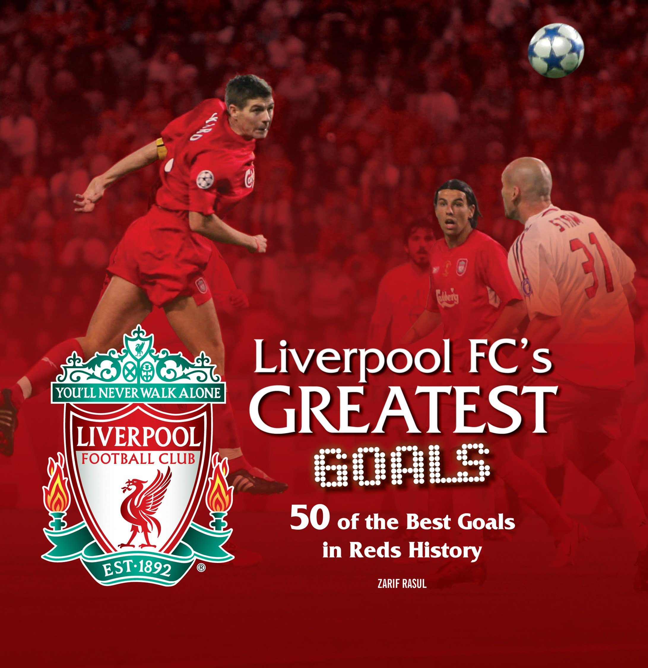 Liverpool FC's Greatest Goals