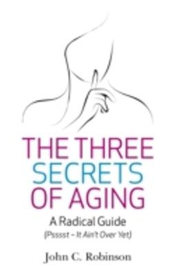 Three Secrets of Aging