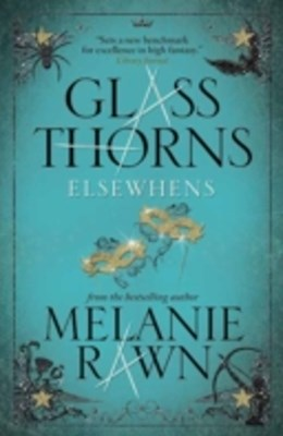Glass Thorns - Elsewhens (Book Two)