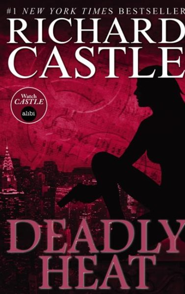 Nikki Heat Book Five - Deadly Heat: (Castle)