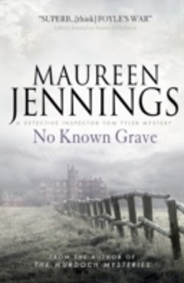 No Known Grave (A Detective Inspector Tom Tyler Mystery 3)
