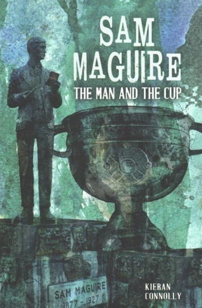SAM MAGUIRE THE MAN THE CUP