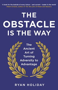 The Obstacle is the Way by Ryan Holiday (9781781251492) - PaperBack - Business & Finance Organisation & Operations