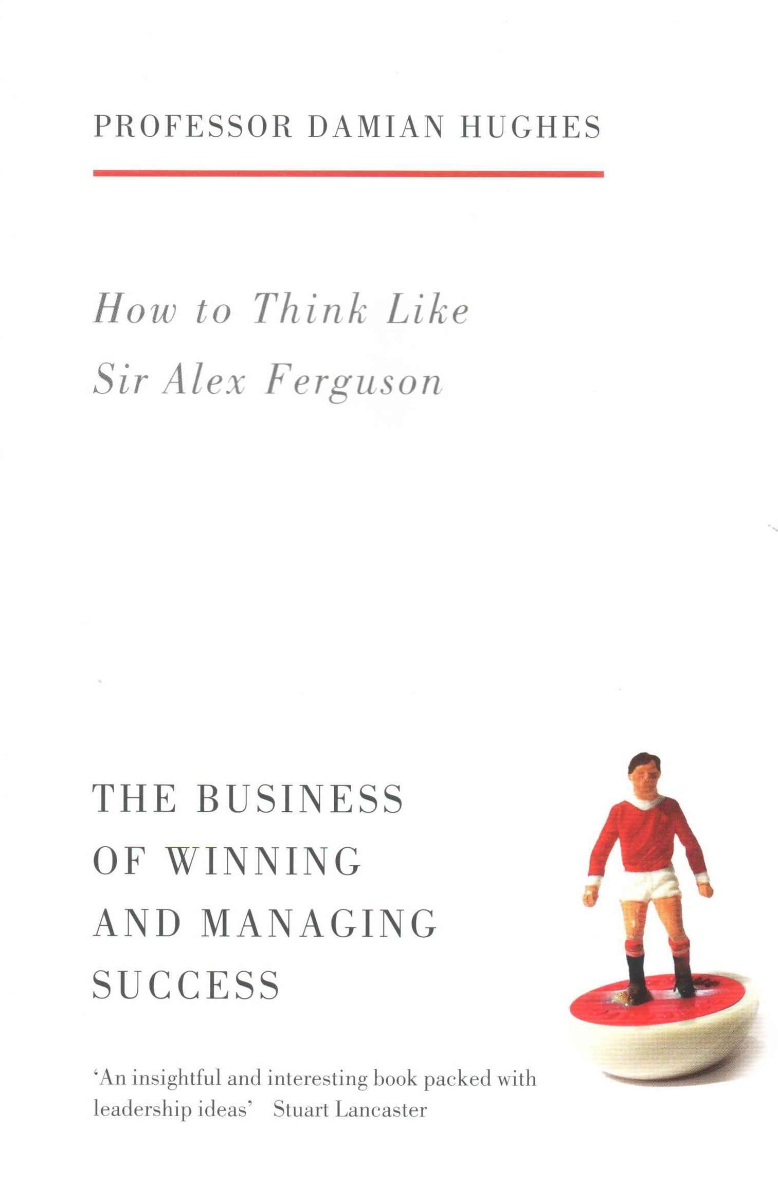 How to Think Like Sir Alex Ferguson