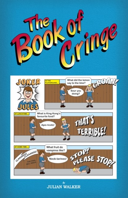 Book of Cringe - A Collection of Reasonably Clean but Silly Schoolboy Jokes