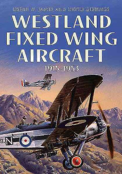 Westland Fixed Wing Aircraft 1915-1953