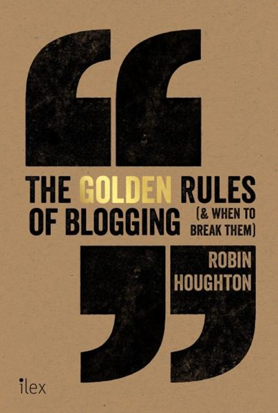 Golden Rules of Blogging: (& when to break them)