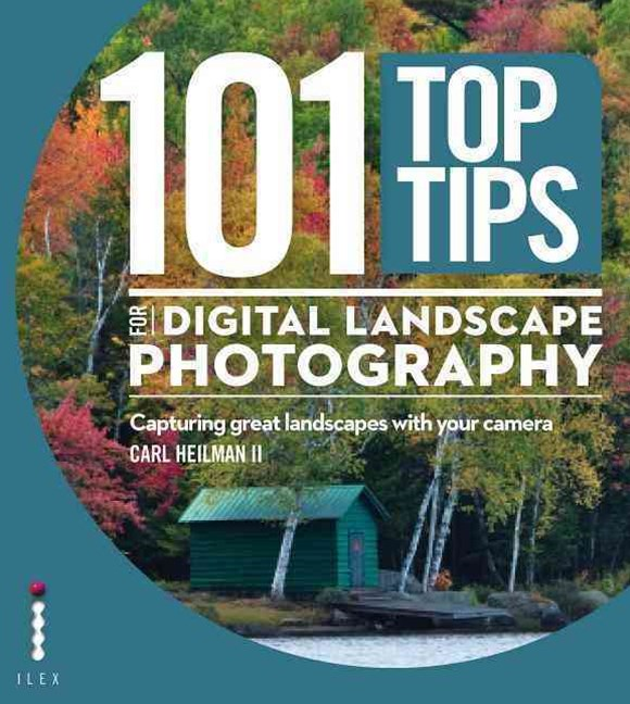 101 Top Tips for Digital Landscape Photography
