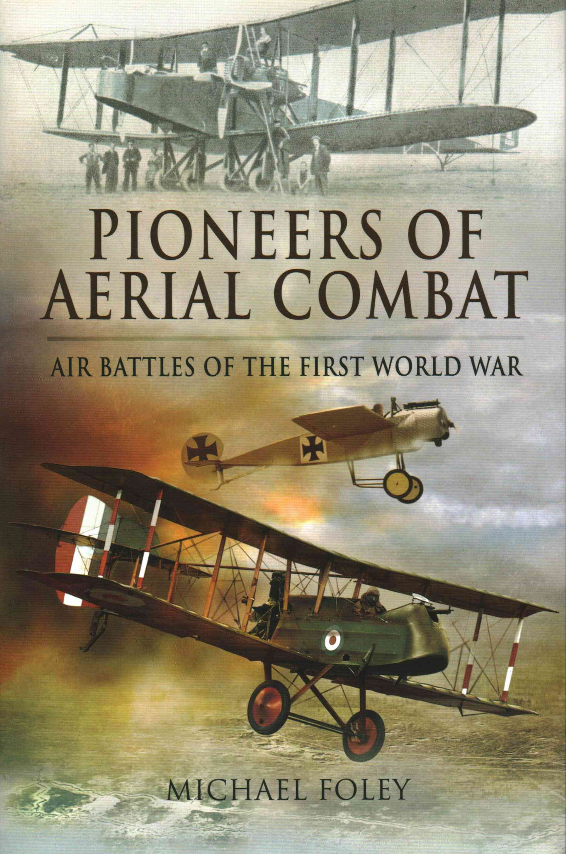 Pioneers of Aerial Combat: Air Battles of the First World War
