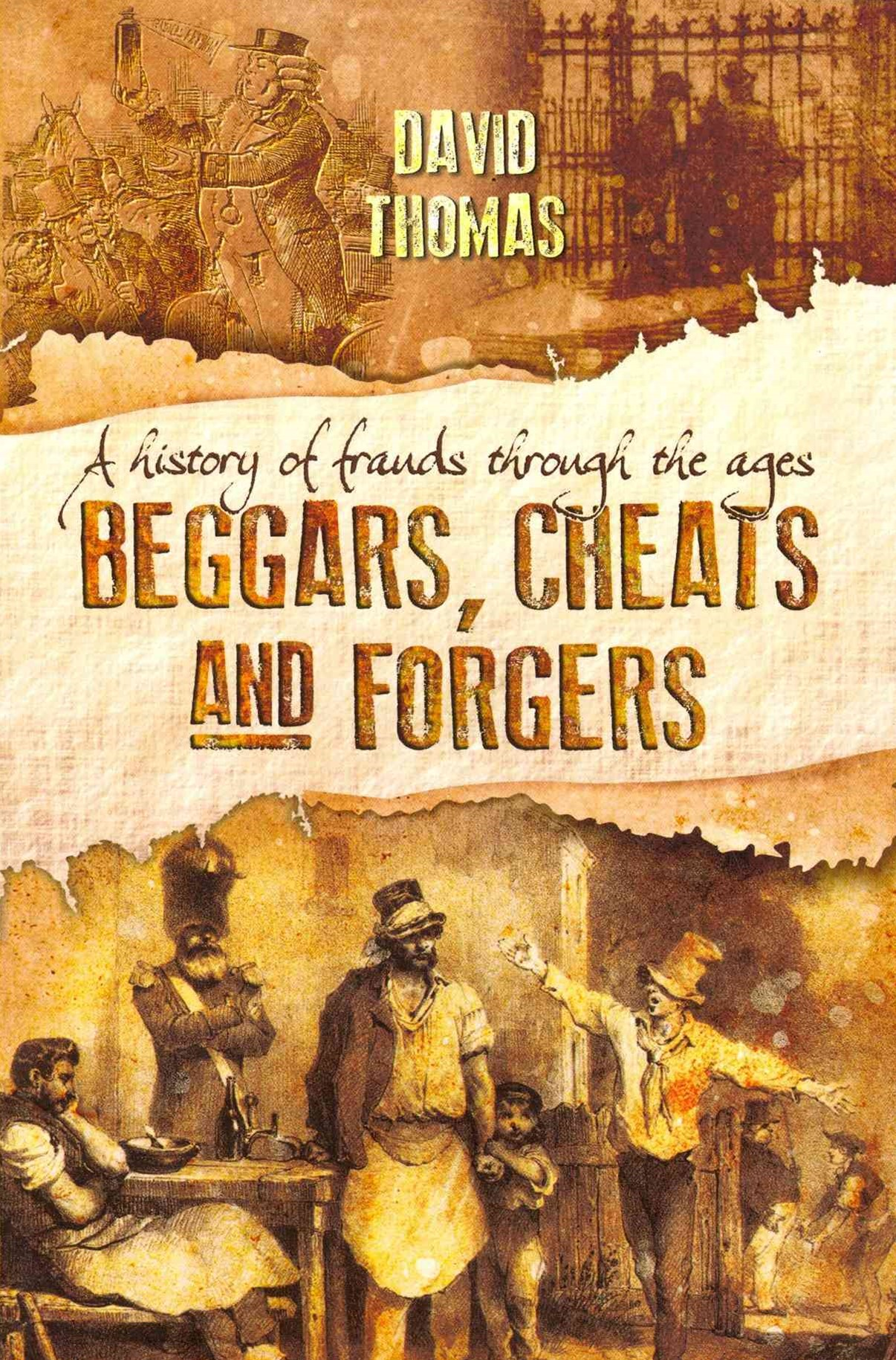 Beggars, Cheats and Forgers