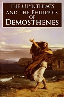 (ebook) The Olynthiacs and the Philippics of Demosthenes - History Greek