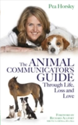 (ebook) Animal Communicator's Guide Through Life, Loss and Love