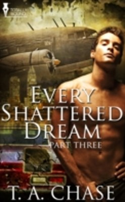 Every Shattered Dream: Part Three