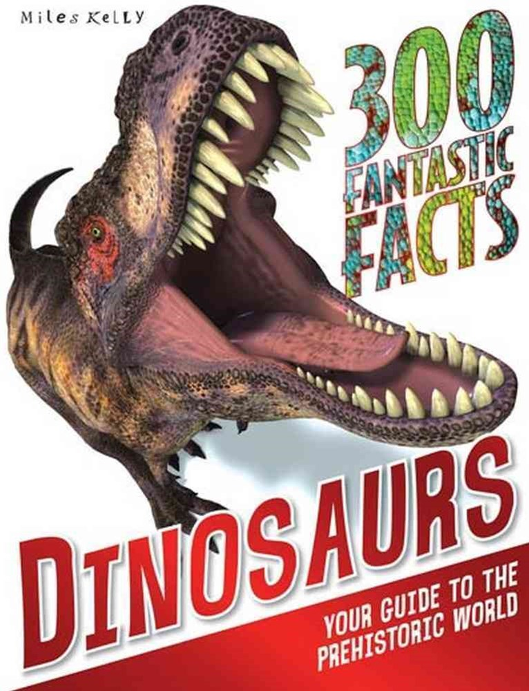 300 Fantastic Facts Dinosaurs