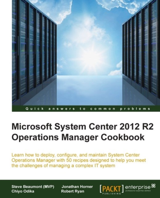 (ebook) Microsoft System Center 2012 R2 Operations Manager Cookbook