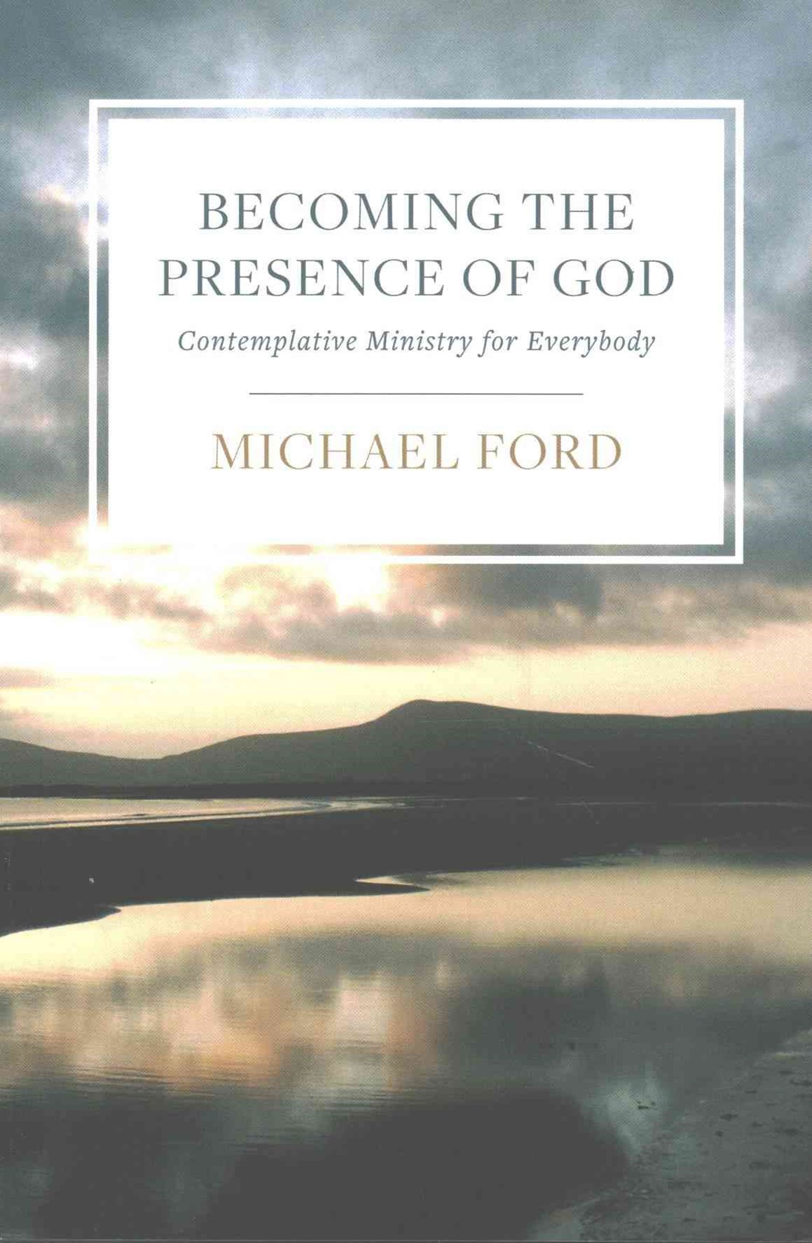 Becoming the Presence of God