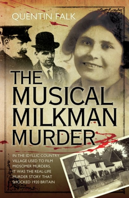 (ebook) Musical Milkman Murder - In the idyllic country village used to film Midsomer Murders, it was the real-life murder story that shocked 1920 Britain