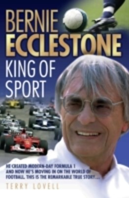 Bernie Ecclestone - King of Sport