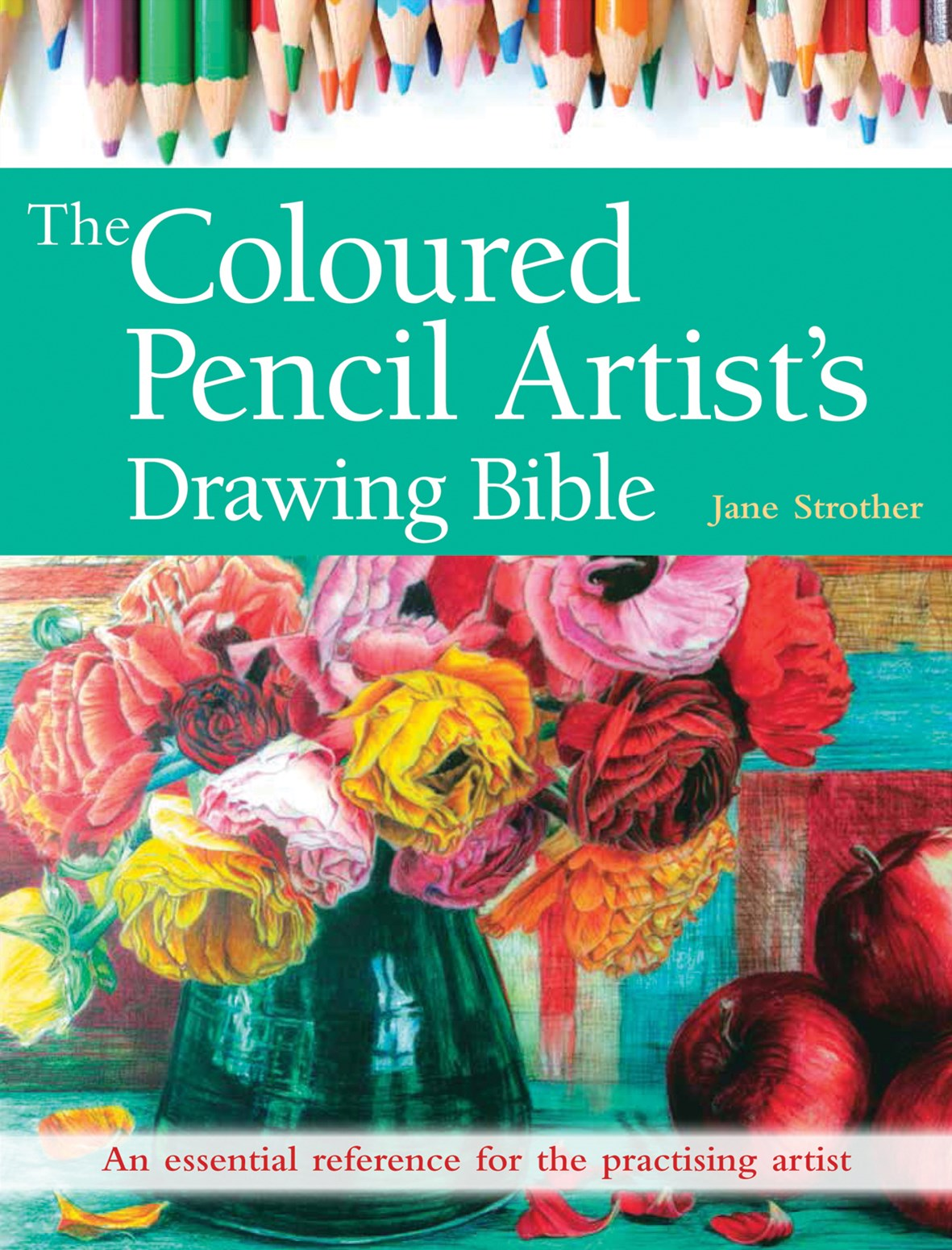 Coloured Pencil Artist's Drawing Bible