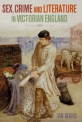 (ebook) Sex, Crime and Literature in Victorian England