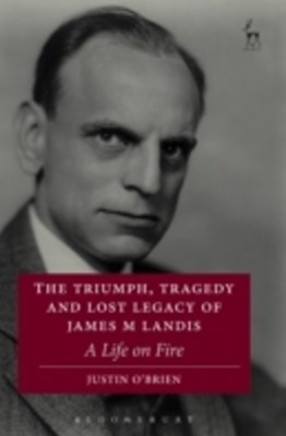 (ebook) Triumph, Tragedy and Lost Legacy of James M Landis