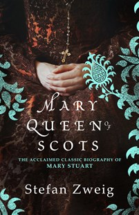 Mary Queen Of Scots by Stefan Zweig, Eden Paul, Cedar Paul (9781782275459) - PaperBack - Biographies General Biographies