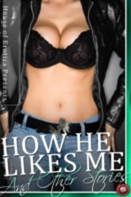 How He Likes Me and Other Stories