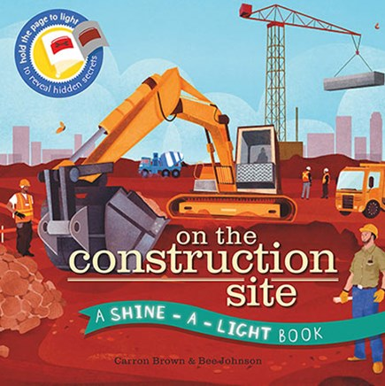 On the Construction Site (Shine-a-Light)