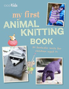 Dymocks My First Animal Knitting Book By Fiona Goble