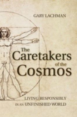 Caretakers of the Cosmos