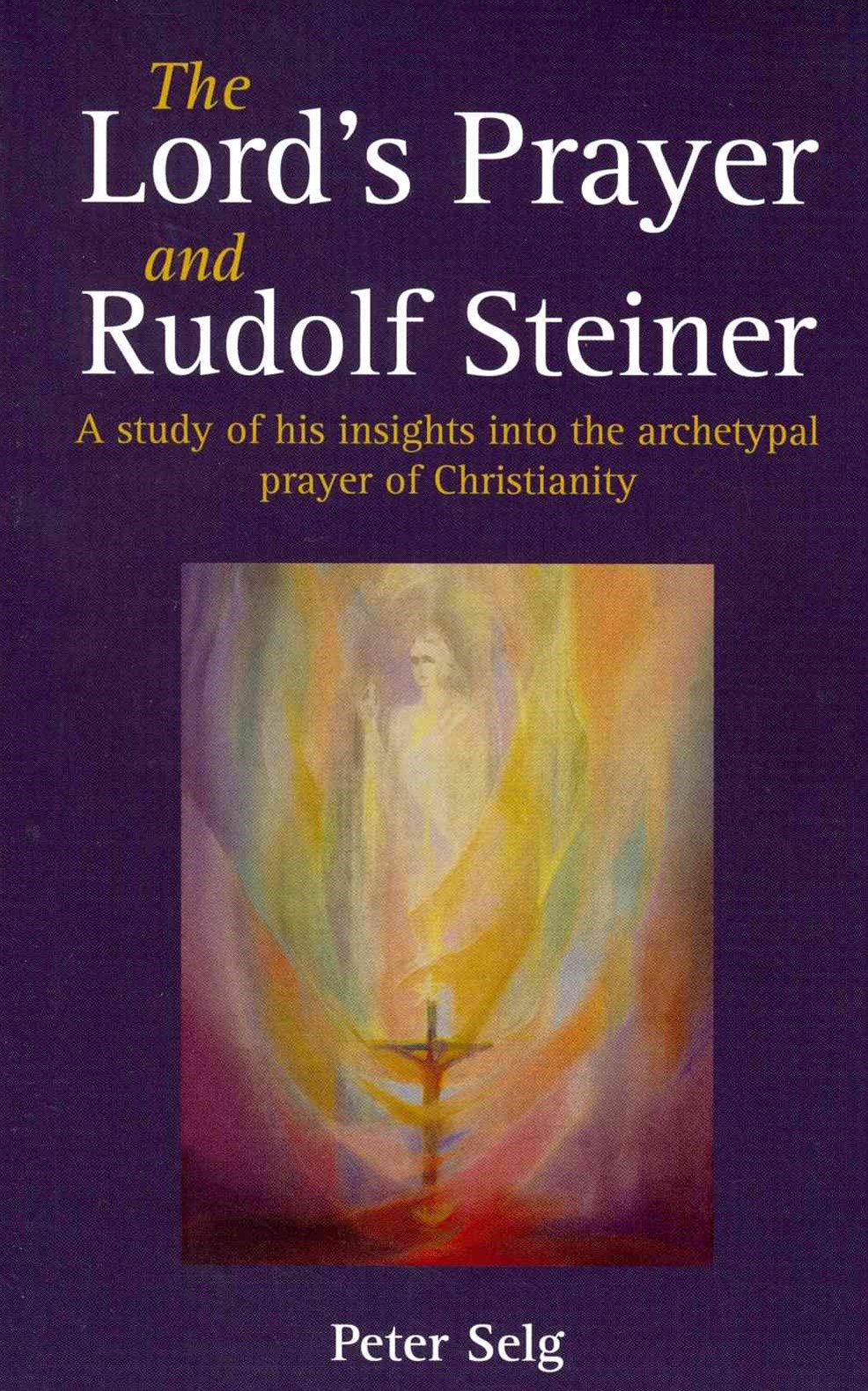 The Lord's Prayer and Rudolf Steiner
