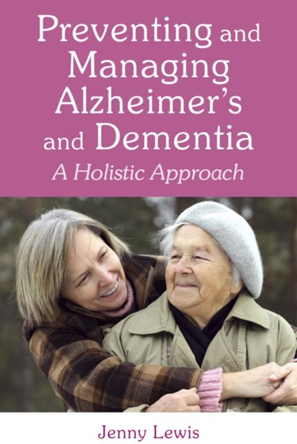 Preventing and Managing Alzheimer's and Dementia