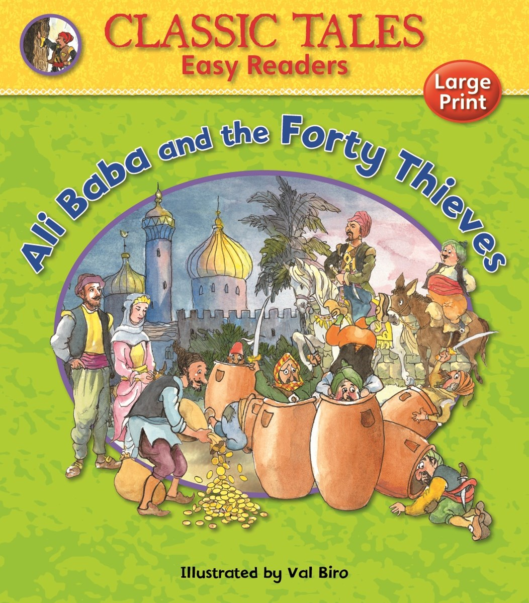 Classic Tales Easy Readers: Ali Baba and the Forty Thieves