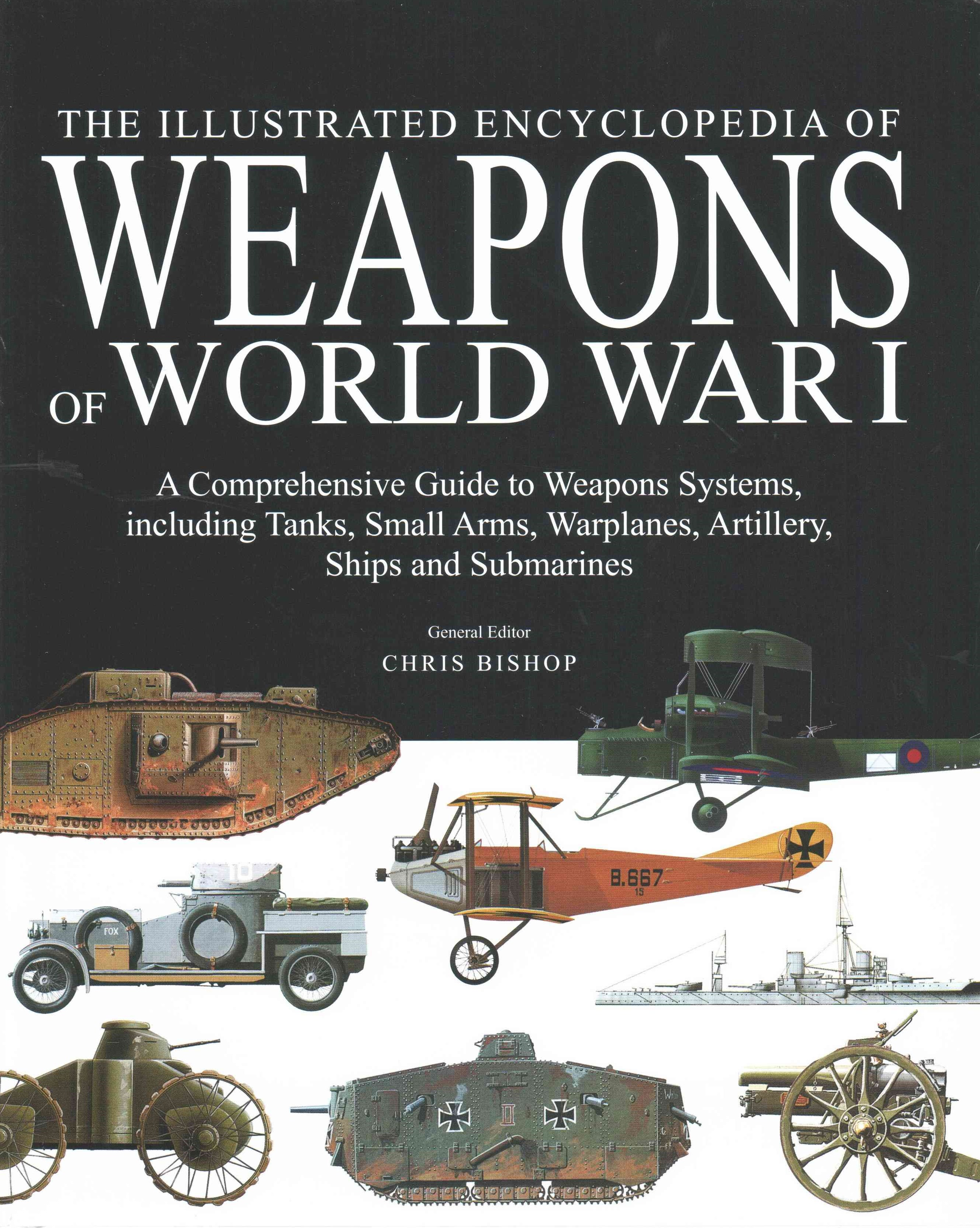 Illustrated Encyclopedia of Weapons of World War I