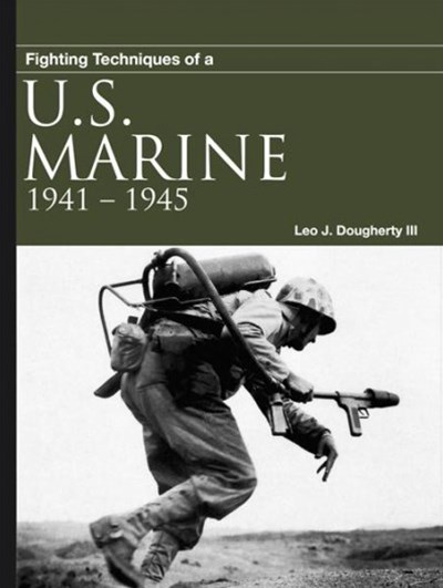 Fighting Techniques of a Us Marine 1941-1945