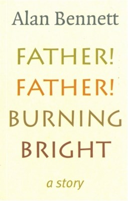 Father! Father! Burning Bright
