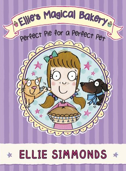 Ellie's Magical Bakery: Perfect Pie for a Perfect Pet